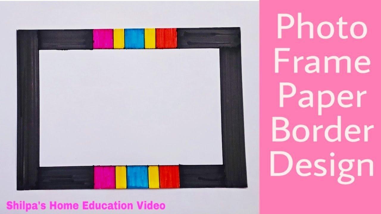 Photo Frame Paper Border Design L Border Design L School Project L Shilpa S Home Education Video Dslr Guru